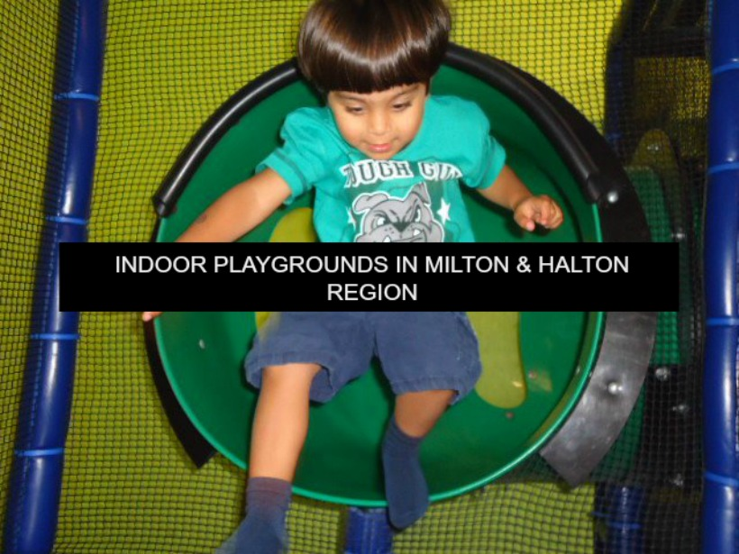 Indoor Playgrounds in Milton and Halton Region